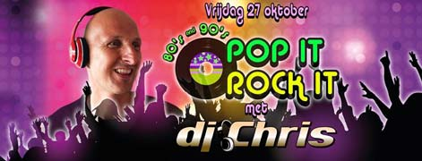 80's & 90's Pop it, Rock it met DJ Chris