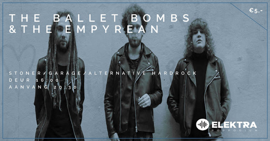 The Ballet Bombs & The Empyrean in Elektra